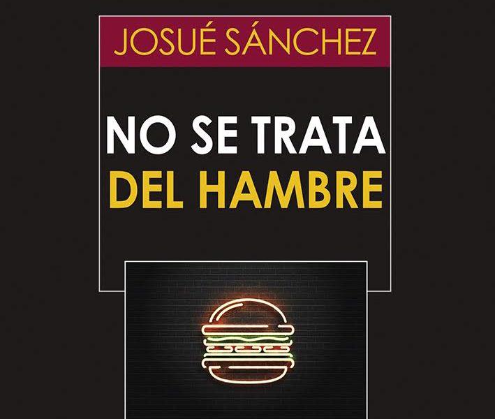 No se trata del hambre de Josue Sanchez